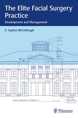 Abbildung von McCollough | The Elite Facial Surgery Practice | 2017 | Development and Management