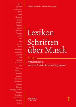 Abbildung von Scheideler / Wörner | Lexikon Schriften über Musik | 2017 | Band 1: Musiktheorie von der A...