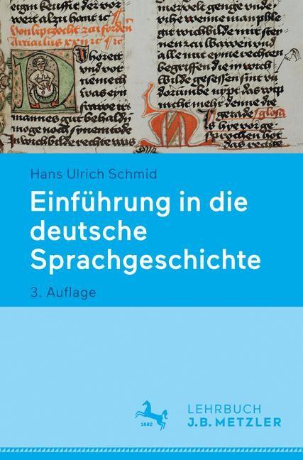 Einführung in die deutsche Sprachgeschichte | Schmid | 3., aktualisierte und überarbeitete Auflage, 2017 | Buch (Cover)