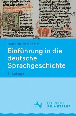 Abbildung von Schmid   Einführung in die deutsche Sprachgeschichte   3., aktualisierte und überarbeitete Auflage   2017