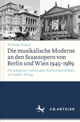 Abbildung von Kraus | Die musikalische Moderne an den Staatsopern von Berlin und Wien 1945–1989 | 2017