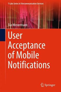 Abbildung von Westermann | User Acceptance of Mobile Notifications | 1st ed. 2017 | 2017