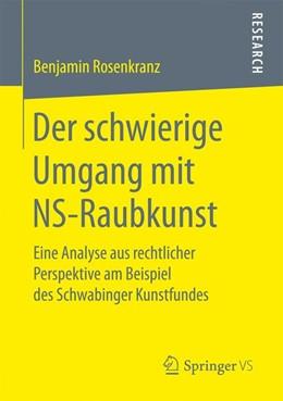 Abbildung von Rosenkranz | Der schwierige Umgang mit NS-Raubkunst | 1. Auflage | 2017 | beck-shop.de