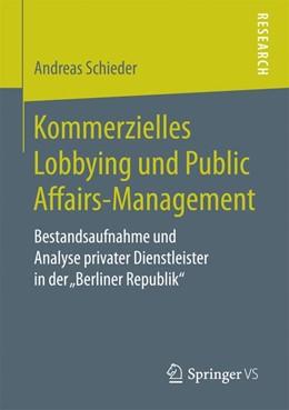 Abbildung von Schieder | Kommerzielles Lobbying und Public Affairs-Management | 2017 | Bestandsaufnahme und Analyse p...