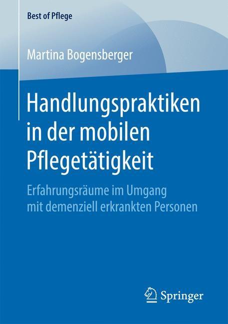Abbildung von Bogensberger | Handlungspraktiken in der mobilen Pflegetätigkeit | 2017