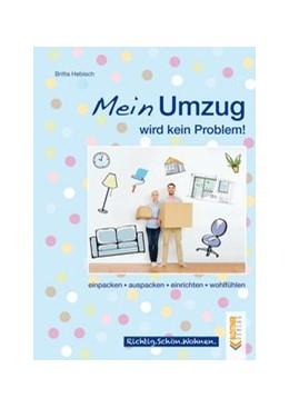 Abbildung von Hebisch | Mein Umzug wird kein Problem | 1. Auflage | 2017 | beck-shop.de