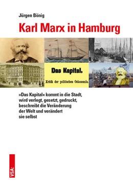 Abbildung von Bönig | Karl Marx in Hamburg | 2017 | Der Produktionsprozess des »Ka...
