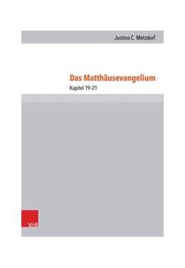 Abbildung von Metzdorf | Das Matthäusevangelium | 2017 | Teilband 6: Kapitel 19-21
