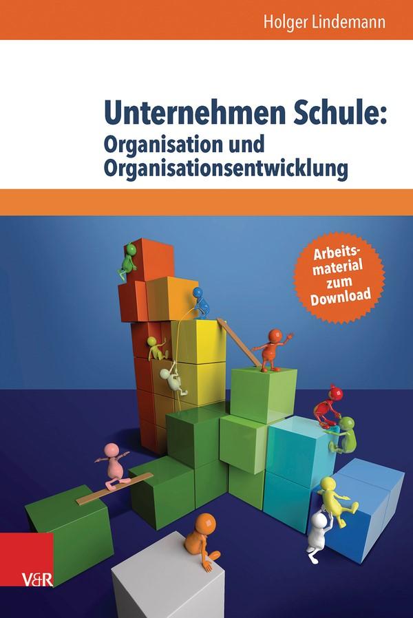 Unternehmen Schule: Organisation und Organisationsentwicklung | Lindemann, 2017 | Buch (Cover)