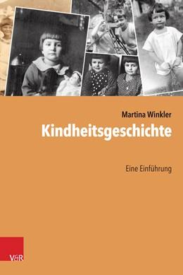 Abbildung von Winkler | Kindheitsgeschichte | 2017 | Eine Einführung