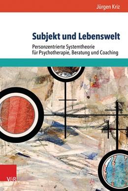 Abbildung von Kriz | Subjekt und Lebenswelt | 1. Auflage | 2017 | beck-shop.de