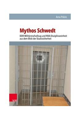 Abbildung von Polzin | Mythos Schwedt | 1. Auflage | 2018 | beck-shop.de