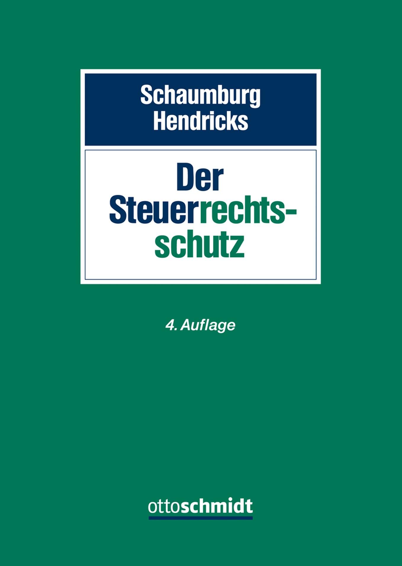 Steuerrechtsschutz | Schaumburg / Hendricks | 4., neu bearbeitete Auflage, 2017 | Buch (Cover)