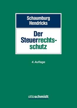 Abbildung von Schaumburg / Hendricks   Steuerrechtsschutz   4., neu bearbeitete Auflage   2018