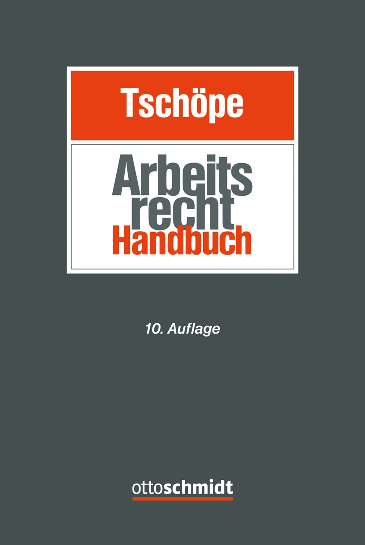 Arbeitsrecht Handbuch | Tschöpe | 10., neu bearbeitete Auflage, 2017 | Buch (Cover)