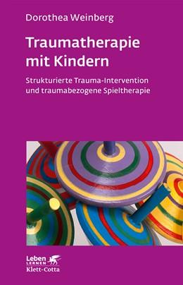 Abbildung von Weinberg | Traumatherapie mit Kindern | 7. Auflage | 2020 | 178 | beck-shop.de