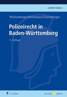 Abbildung von Würtenberger / Heckmann / Tanneberger | Polizeirecht in Baden-Württemberg | 7., völlig neu bearbeitete Auflage | 2017