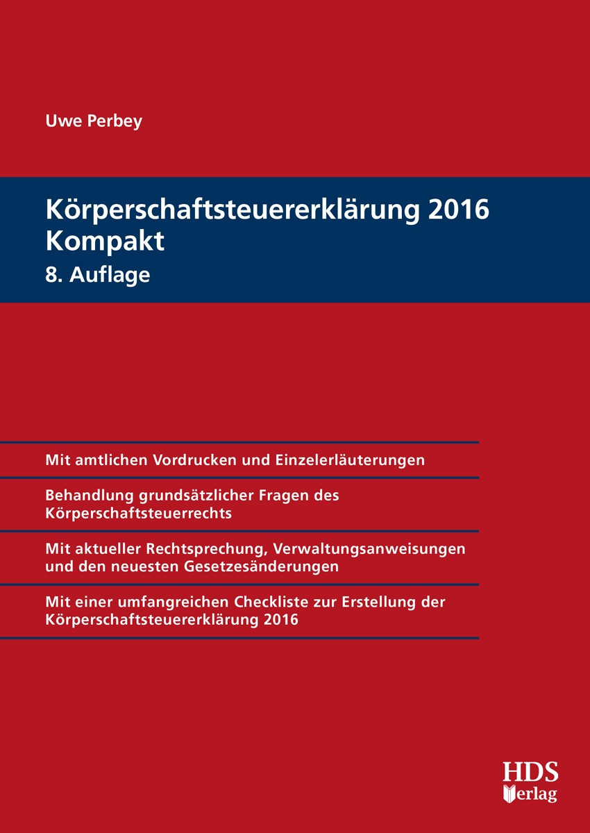 Körperschaftsteuererklärung 2016 Kompakt | Perbey | 8. Auflage, 2017 | Buch (Cover)