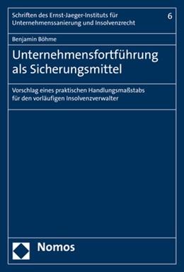 Abbildung von Böhme | Unternehmensfortführung als Sicherungsmittel | 2017 | Vorschlag eines praktischen Ha...