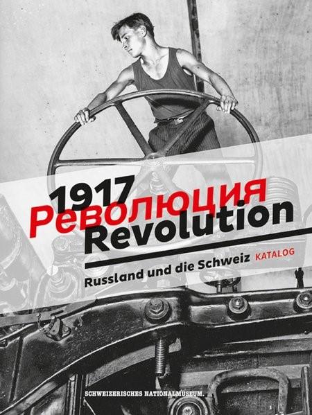 1917 Revolution. Russland und die Schweiz, 2017 | Buch (Cover)