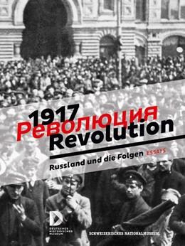 Abbildung von 1917. Revolution. Russland und die Folgen   2017