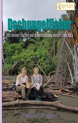 Abbildung von Kragten | Dschungelfieber | 2017 | mit meiner Tochter auf Abenteu...