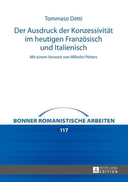 Abbildung von Detti | Der Ausdruck der Konzessivität im heutigen Französisch und Italienisch | 1. Auflage | 2017 | beck-shop.de