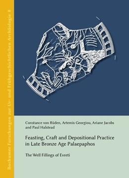 Abbildung von Rüden / Georgiou | Feasting, Craft and Depositional Practice in Late Bronze Age Palaepaphos | 1. Auflage | 2016 | beck-shop.de