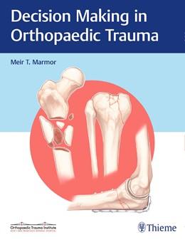 Abbildung von Marmor | Decision Making in Orthopaedic Trauma | 2017
