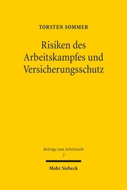 Abbildung von Sommer | Risiken des Arbeitskampfes und Versicherungsschutz | 1. Auflage | 2017 | beck-shop.de
