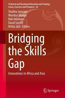Abbildung von Jayaram / Munge / Adamson / Sorrell / Jain | Bridging the Skills Gap | 1st ed. 2017 | 2017 | Innovations in Africa and Asia