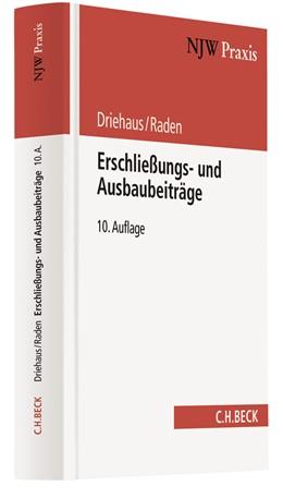 Abbildung von Driehaus / Raden | Erschließungs- und Ausbaubeiträge | 10. Auflage | 2018 | Band 42 | beck-shop.de