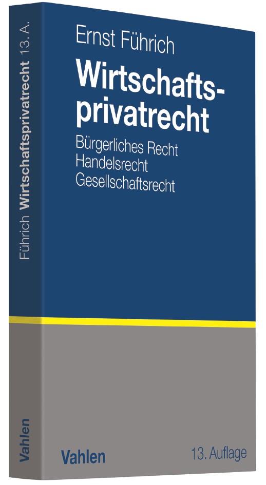 Wirtschaftsprivatrecht | Führich | 13., aktualisierte und überarbeitete Auflage, 2017 | Buch (Cover)