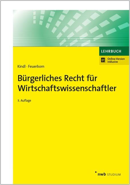 Bürgerliches Recht für Wirtschaftswissenschaftler | Kindl / Feuerborn | 3., überarbeitete Auflage, 2017 | Buch (Cover)