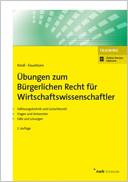 Abbildung von Kindl / Feuerborn | Übungen zum Bürgerlichen Recht für Wirtschaftswissenschaftler | 2., überarbeitete Auflage | 2017