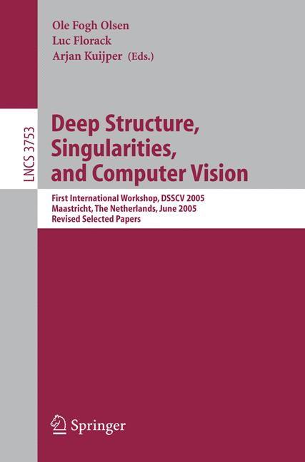 Deep Structure, Singularities, and Computer Vision | Olsen / Florack / Kuijper, 2005 | Buch (Cover)