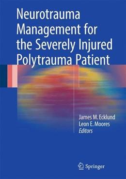 Abbildung von Ecklund / Moores | Neurotrauma Management for the Severely Injured Polytrauma Patient | 1. Auflage | 2017 | beck-shop.de