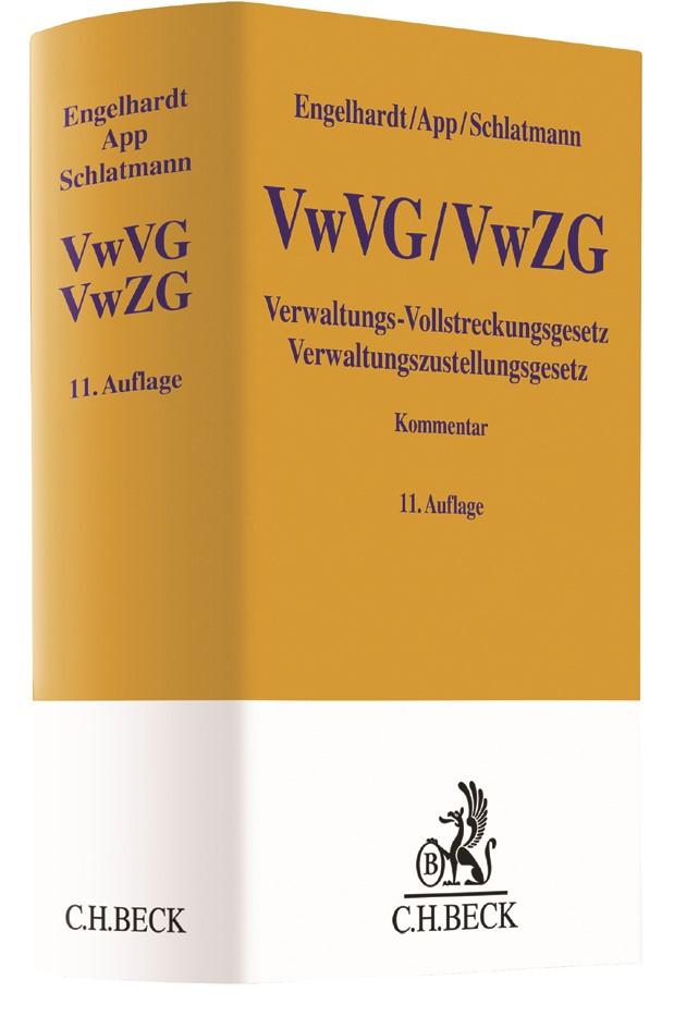 Verwaltungs-Vollstreckungsgesetz, Verwaltungszustellungsgesetz: VwVG, VwZG | Engelhardt / App / Schlatmann | 11., neubearbeitete Auflage, 2017 | Buch (Cover)