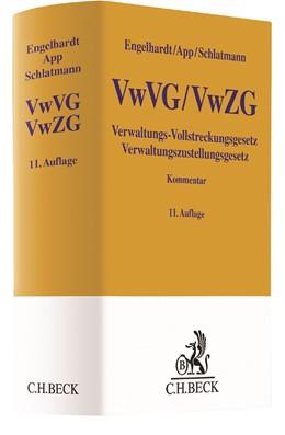 Abbildung von Engelhardt / App / Schlatmann | Verwaltungs-Vollstreckungsgesetz, Verwaltungszustellungsgesetz: VwVG, VwZG | 11., neubearbeitete Auflage | 2017 | Unter Berücksichtigung der lan...