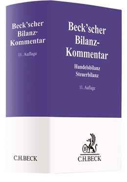 Abbildung von Beck'scher Bilanz-Kommentar   11., neubearbeitete Auflage   2018   Handels- und Steuerbilanz, §§ ...