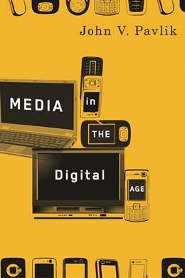 Abbildung von Pavlik | Media in the Digital Age | 2008