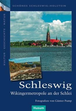 Abbildung von Schleswig | 2017 | Wikingermetropole an der Schle...