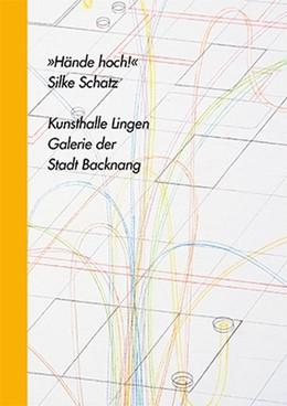 Abbildung von Scholten / Schick / Behm | Silke Schatz: »Hände hoch!« | 2017