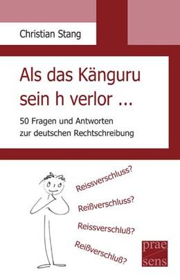 Abbildung von Stang | Als das Känguru sein h verlor ... | 1. Auflage | 2017 | beck-shop.de