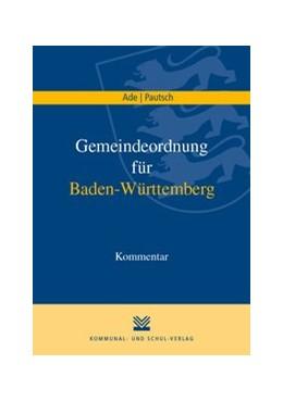 Abbildung von Ade / Pautsch | Gemeindeordnung für Baden-Württemberg | 1. Auflage | 2018