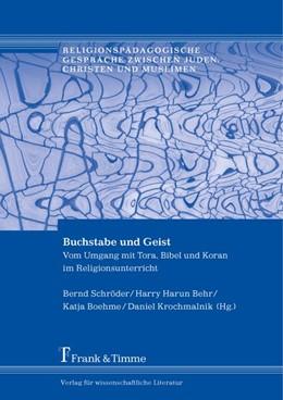 Abbildung von Schröder / Behr / Boehme / Krochmalnik   Buchstabe und Geist   2017   Vom Umgang mit Tora, Bibel und...