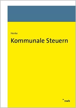 Abbildung von Henke   Kommunale Steuern   1. Auflage   2017   beck-shop.de