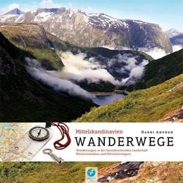 Abbildung von Ahonen | Wanderwege Mittelskandinavien | 1. Auflage | 2017 | Wandern in der beeindruckenden...
