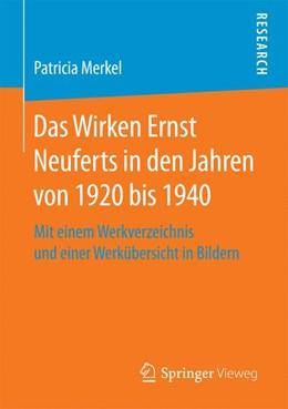 Abbildung von Merkel | Das Wirken Ernst Neuferts in den Jahren von 1920 bis 1940 | 2017 | Mit einem Werkverzeichnis und ...