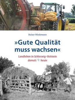 Abbildung von Wiedemann | »Gute Qualität muss wachsen« | 2017 | Landleben in Schleswig-Holstei...